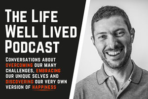 Life Well Lived Podcast with Shane Breslin