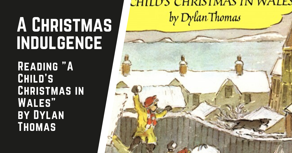 """A reading of """"A Child's Christmas in Wales"""" by Dylan Thomas"""