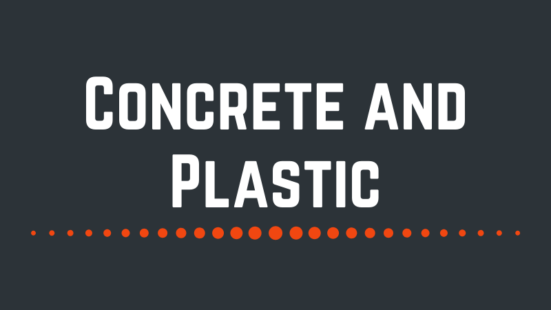 Concrete, Plastic, the Environment and Human Happiness