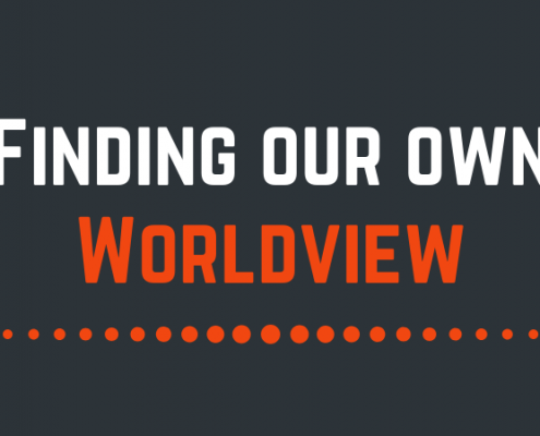 Finding our own worldview