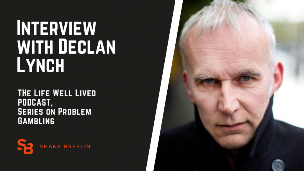 Declan Lynch interview - Problem Gambling podcast series