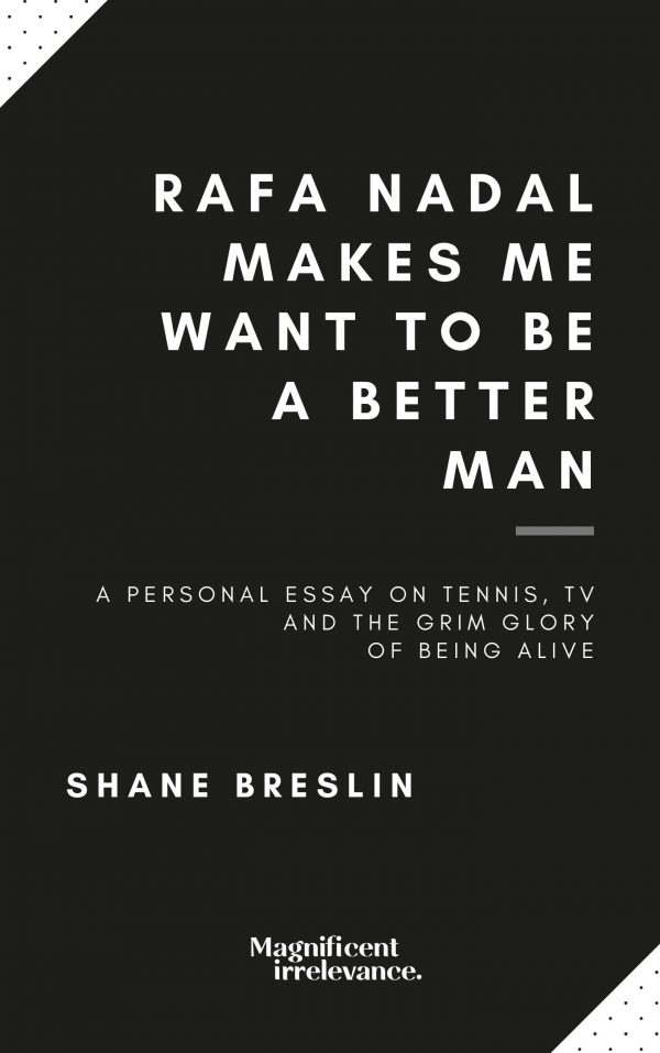 Shane Breslin Book Rafa Nadal Makes Me Want to Be a Better Man