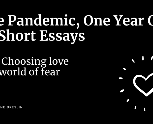 Pandemic essay: Choosing love in a world of fear