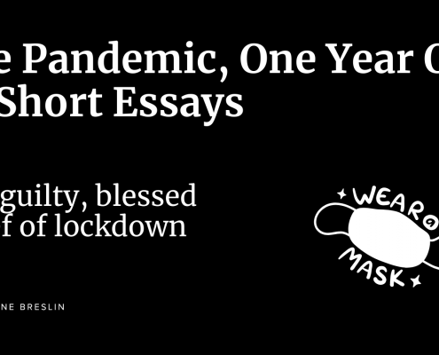 Pandemic essays: Guilty blessed relief of lockdown