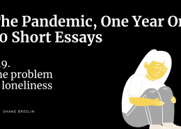 Pandemic essays: The problem of loneliness